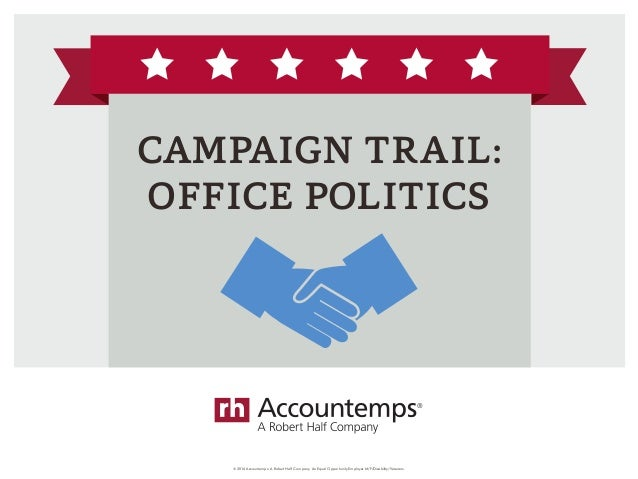 © 2016 Accountemps. A Robert Half Company. An Equal Opportunity Employer M/F/Disability/Veterans. CAMPAIGN TRAIL: OFFICE P...