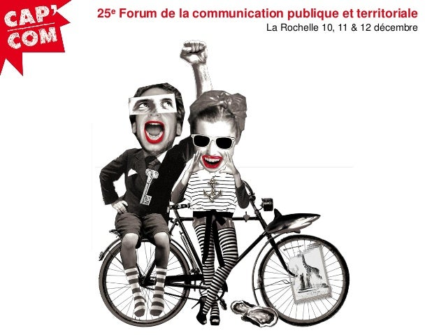 25e Forum de la communication publique et territoriale La Rochelle 10, 11 & 12 décembre