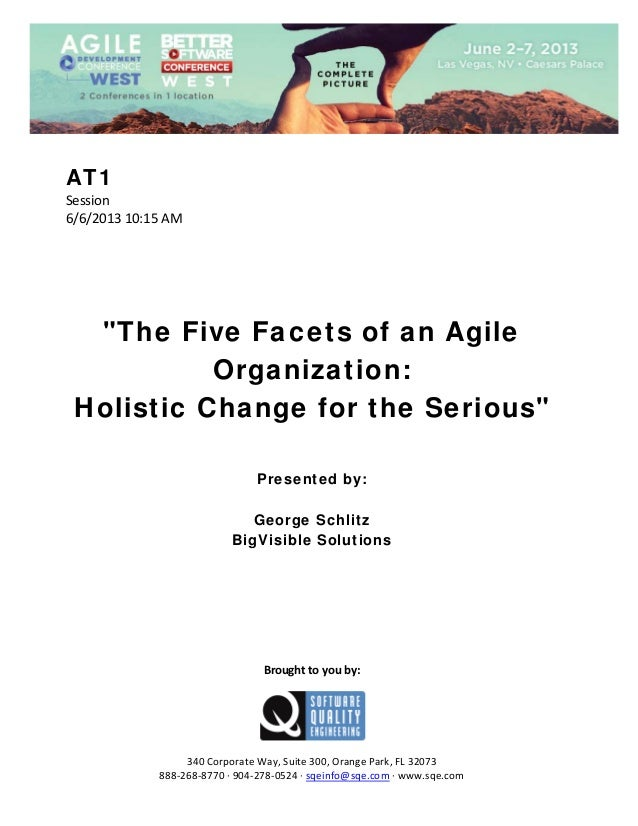 "AT1 Session  6/6/2013 10:15 AM               ""The Five Facets of an Agile Organization: Holistic Change for the Serio..."