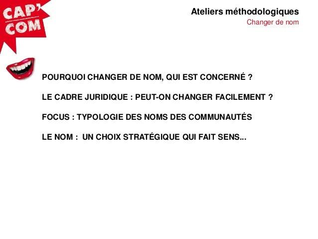 Ateliers méthodologiques Changer de nom  POURQUOI CHANGER DE NOM, QUI EST CONCERNÉ ? LE CADRE JURIDIQUE : PEUT-ON CHANGER ...