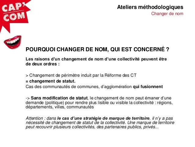 Ateliers méthodologiques Changer de nom  POURQUOI CHANGER DE NOM, QUI EST CONCERNÉ ? Les raisons d'un changement de nom d'...
