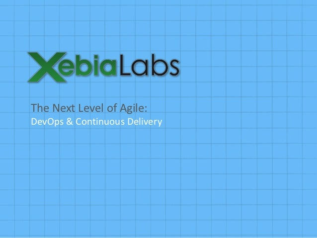 The Next Level of Agile:DevOps & Continuous Delivery