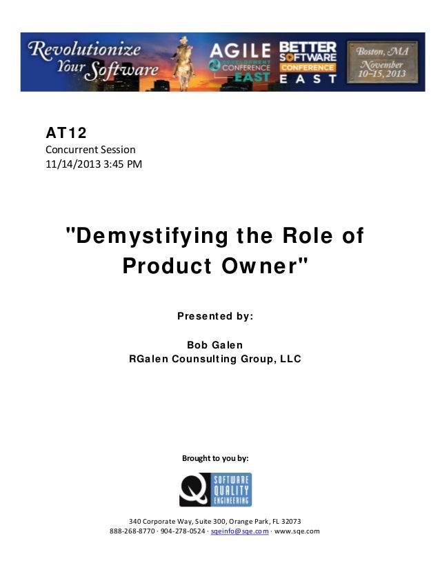 "AT12 Concurrent Session  11/14/2013 3:45 PM             ""Demystifying the Role of Product Owner""        Presented by: B..."