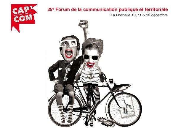 25e Forum de la communication publique et territoriale ! La Rochelle 10, 11 & 12 décembre!
