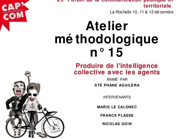 CapCom13: AT15: Produire de l'intelligence collective avec les agents -part2 Slide 2