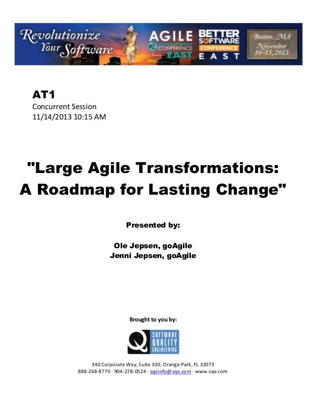 """AT1 Concurrent Session 11/14/2013 10:15 AM  """"Large Agile Transformations: A Roadmap for Lasting Change"""" Presented by: Ole ..."""