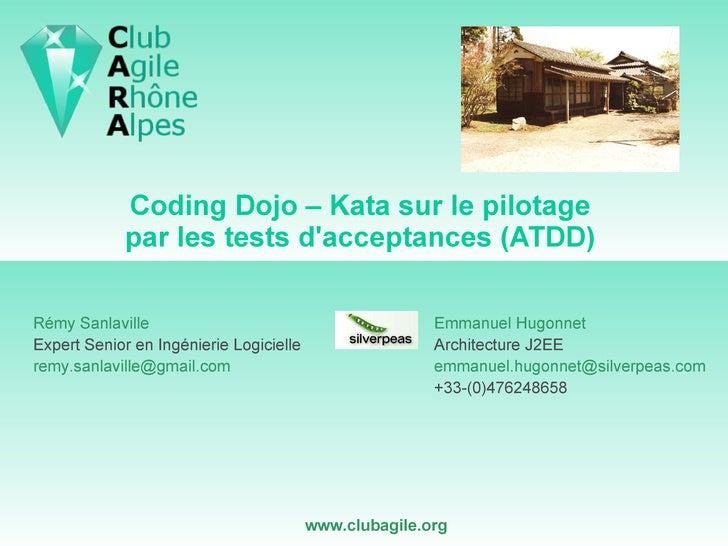 Coding Dojo – Kata sur le pilotage  par les tests d'acceptances (ATDD)  Emmanuel  Hugonnet Architecture J2EE [email_addres...