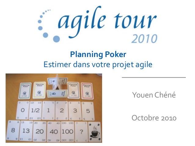 Planning Poker Estimer dans votre projet agile Youen Chéné Octobre 2010