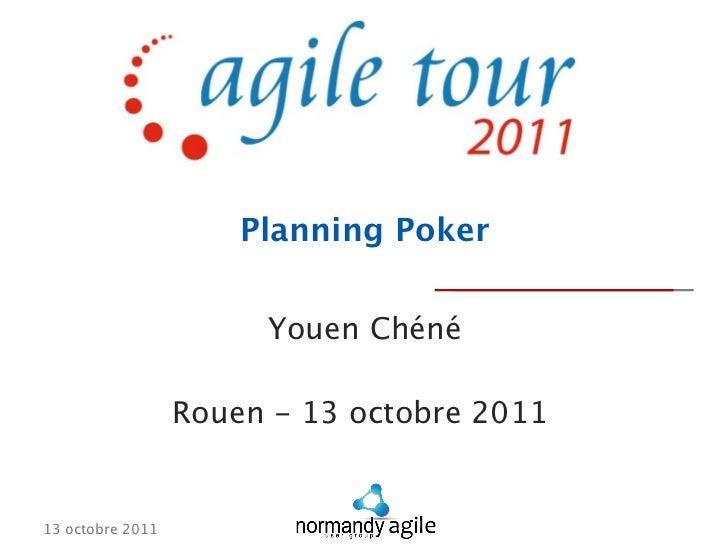 Planning Poker                       Youen Chéné                  Rouen - 13 octobre 201113 octobre 2011