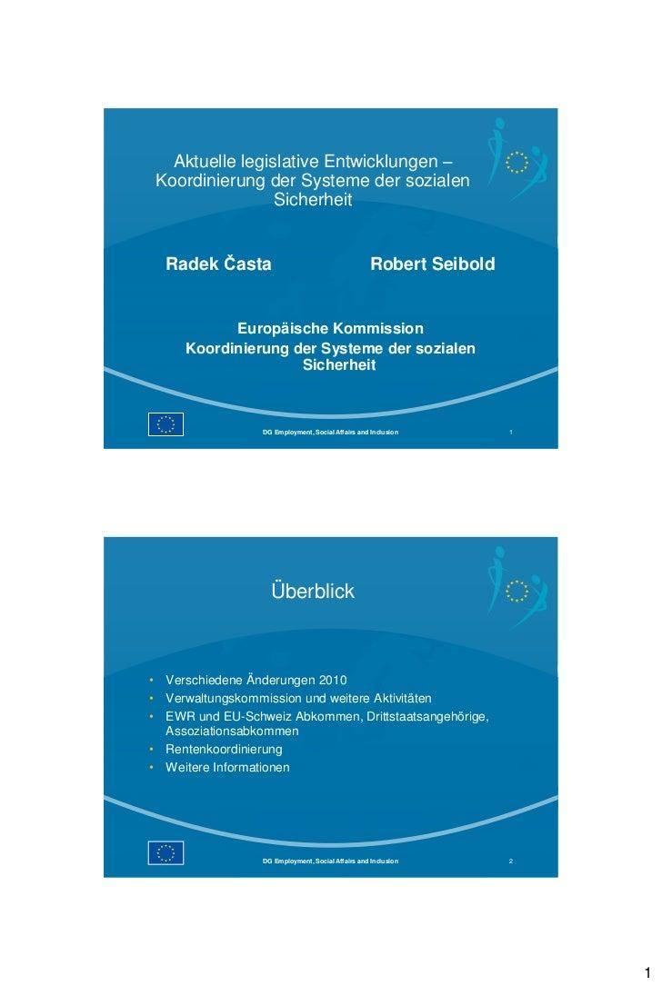 Aktuelle legislative Entwicklungen –    Koordinierung der Systeme der sozialen                    Sicherheit     Radek Čas...