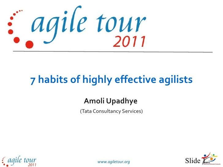7 habits of highly effective agilists Amoli Upadhye   (Tata Consultancy Services)