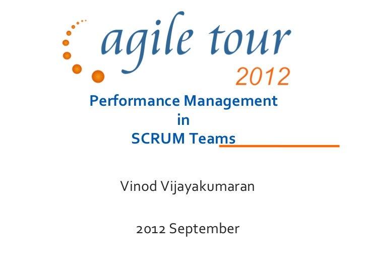 Performance Management           in      SCRUM Teams   Vinod Vijayakumaran     2012 September