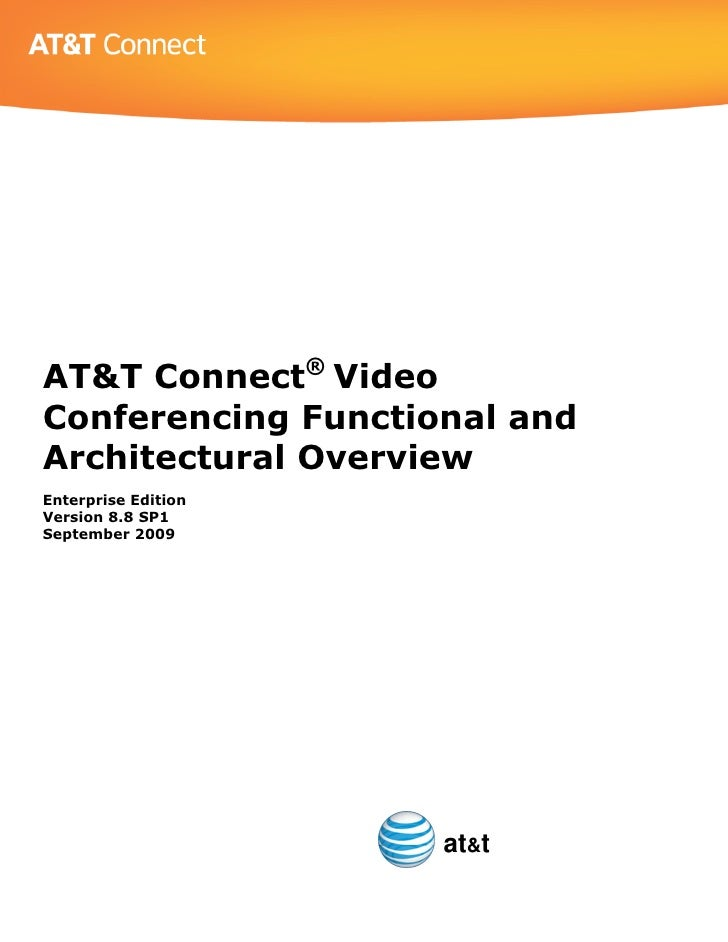 AT&T Connect® Video Conferencing Functional and Architectural Overview Enterprise Edition Version 8.8 SP1 September 2009  ...