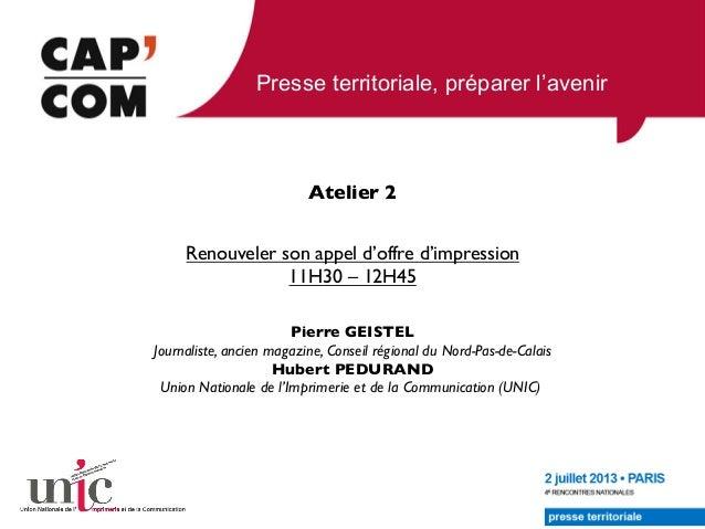 """Presse territoriale, préparer l'avenir Renouveler son appel d'offre d'impression! 11H30 – 12H45! Pierre GEISTEL"""" Journalis..."""