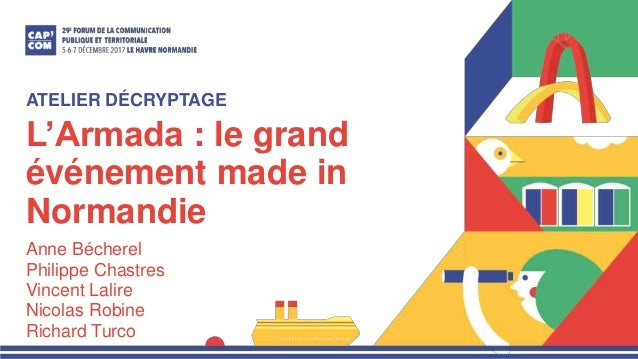 L'Armada : le grand événement made in Normandie Anne Bécherel Philippe Chastres Vincent Lalire Nicolas Robine Richard Turc...