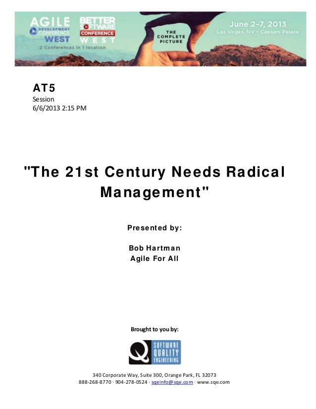 """AT5 Session 6/6/20132:15PM         """"The 21st Century Needs Radical Management""""     Presented by: Bob Ha..."""