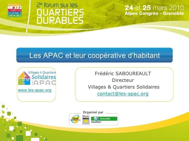 Les APAC et leur coopérative d'habitant Frédéric SABOUREAULT  Directeur  Villages & Quartiers Solidaires [email_address]  ...