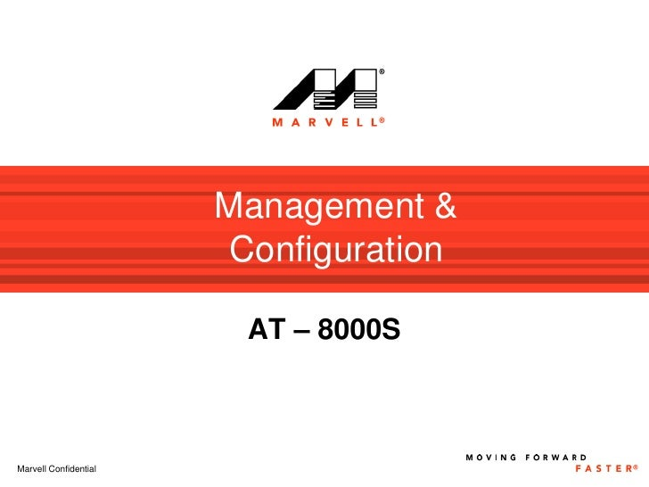 Management &                        Configuration                          AT – 8000S    Marvell Confidential