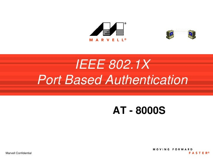 IEEE 802.1X                        Port Based Authentication                                     AT - 8000S   Marvell Conf...
