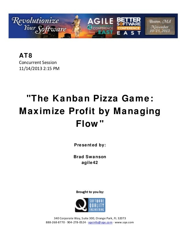 """AT8 ConcurrentSession 11/14/20132:15PM       """"The Kanban Pizza Game: Maximize Profit by Managing Flow""""    ..."""