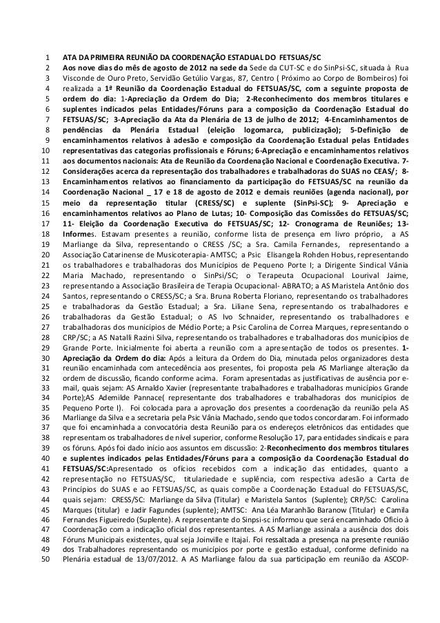 1   ATA DA PRIMEIRA REUNIÃO DA COORDENAÇÃO ESTADUAL DO FETSUAS/SC 2   Aos nove dias do mês de agosto de 2012 na sede da Se...