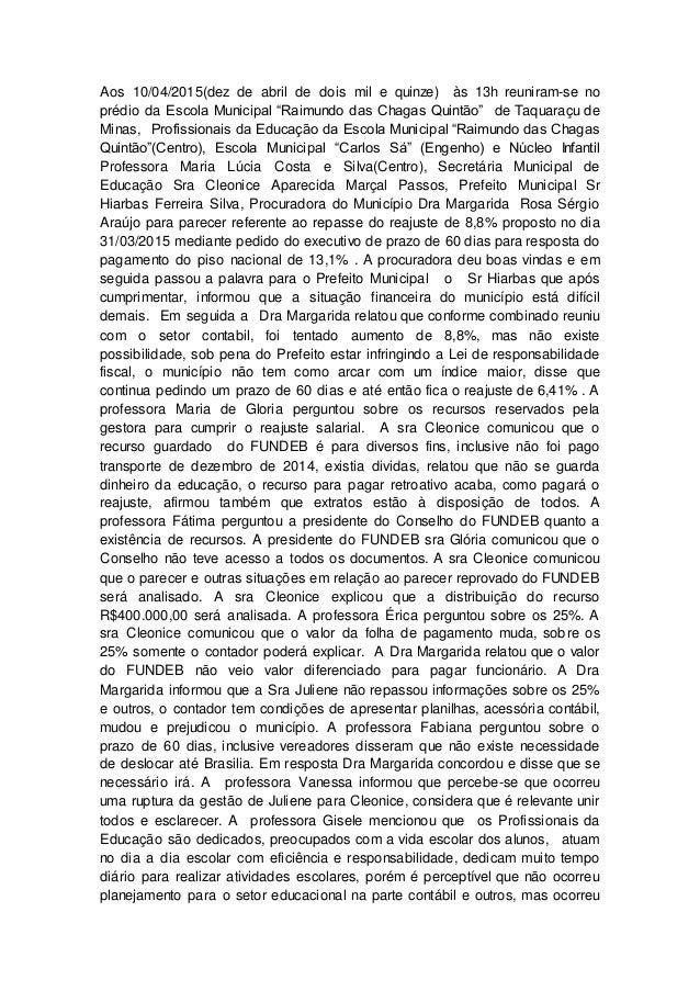 """Aos 10/04/2015(dez de abril de dois mil e quinze) às 13h reuniram-se no prédio da Escola Municipal """"Raimundo das Chagas Qu..."""