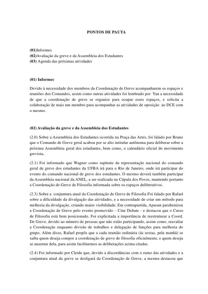 PONTOS DE PAUTA(01)Informes(02)Avaliação da greve e da Assembleia dos Estudantes(03) Agenda das próximas atividades(01) In...