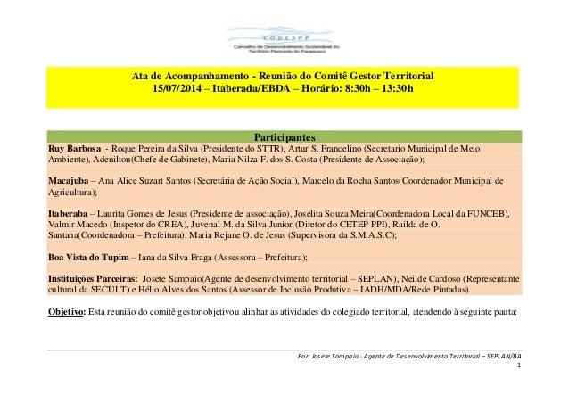 Por: Josete Sampaio - Agente de Desenvolvimento Territorial – SEPLAN/BA 1 Participantes Ruy Barbosa - Roque Pereira da Sil...