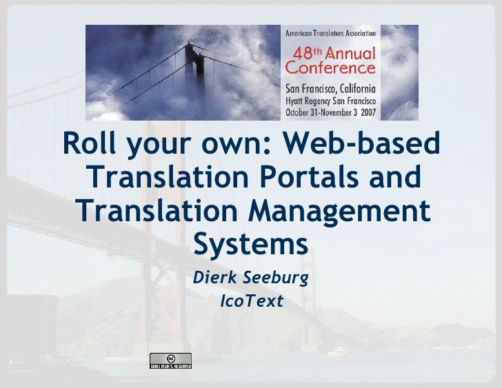 Roll your own: Web-based   Translation Portals and  Translation Management          Systems         Dierk Seeburg         ...