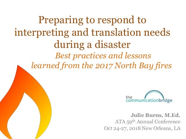 Preparing to respond to interpreting and translation needs during a disaster Best practices and lessons learned from the 2...