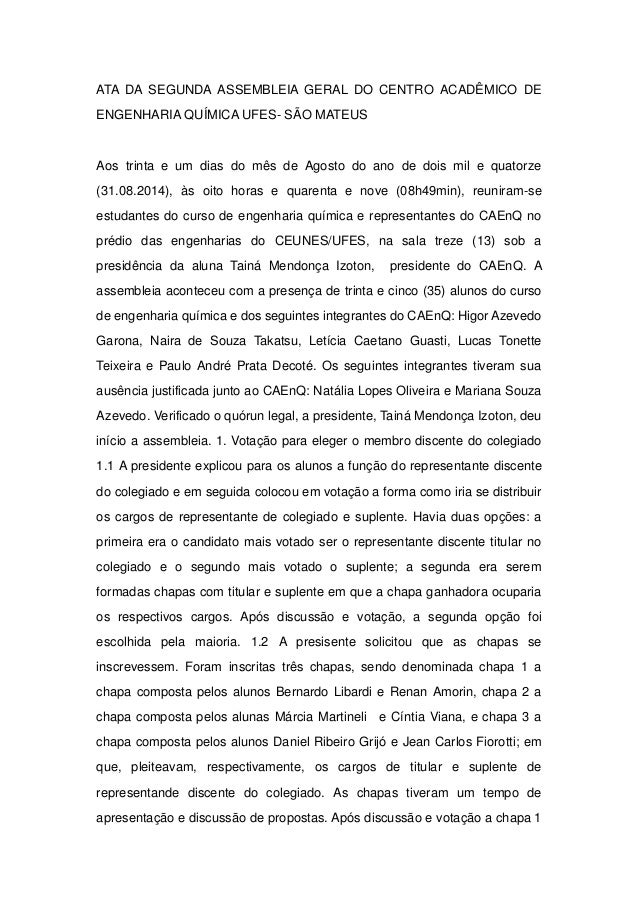 ATA DA SEGUNDA ASSEMBLEIA GERAL DO CENTRO ACADÊMICO DE  ENGENHARIA QUÍMICA UFES- SÃO MATEUS  Aos trinta e um dias do mês d...