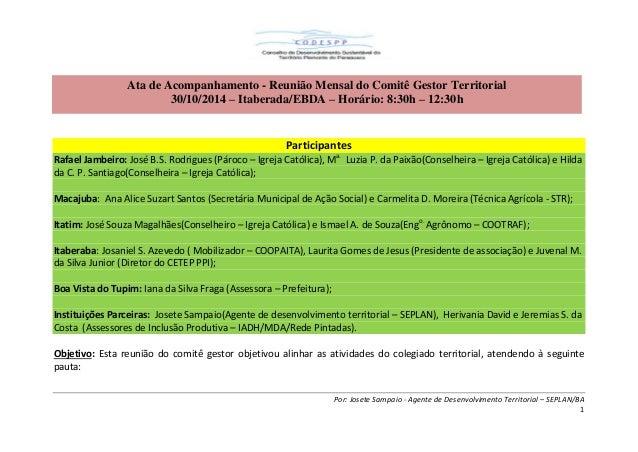 Por: Josete Sampaio - Agente de Desenvolvimento Territorial – SEPLAN/BA 1 Participantes Rafael Jambeiro: José B.S. Rodrigu...
