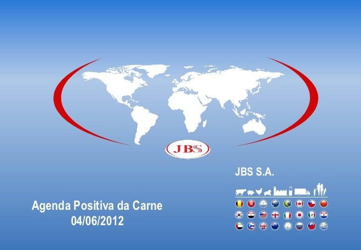 JBS S.A.Agenda Positiva da Carne      04/06/2012