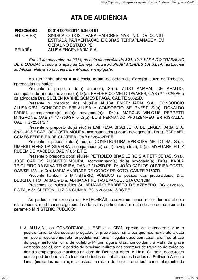 ATA DE AUDIÊNCIA  PROCESSO: 0001413-79.2014.5.06.0191  AUTOR(ES): SINDICATO DOS TRABALHADORES NAS IND. DA CONST.  ESTRADA ...