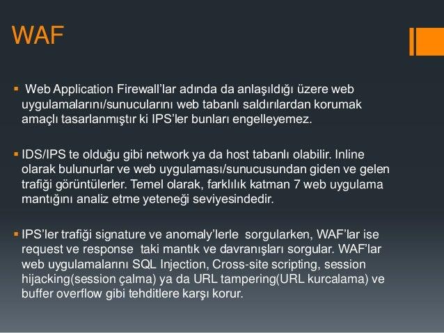 """WAF  Web Application Firewall""""lar adında da anlaşıldığı üzere web uygulamalarını/sunucularını web tabanlı saldırılardan k..."""