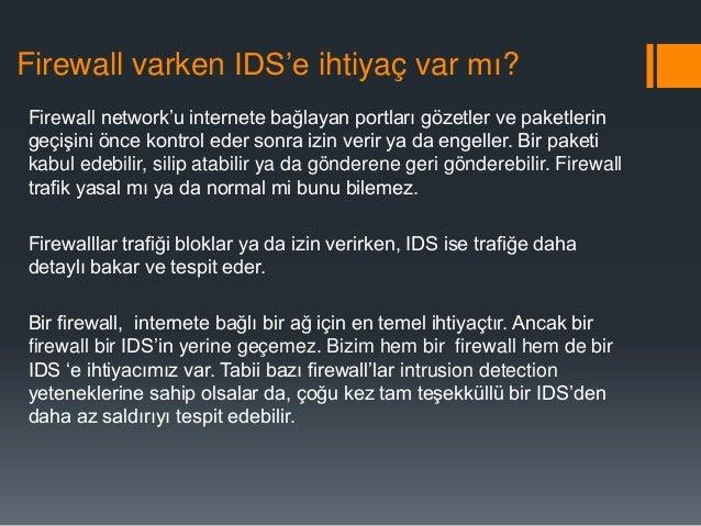 """Firewall varken IDS""""e ihtiyaç var mı? Firewall network""""u internete bağlayan portları gözetler ve paketlerin geçişini önce ..."""
