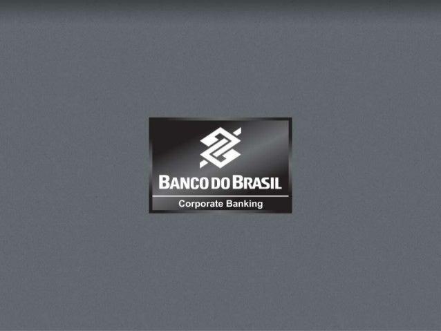 O Banco do Brasil     BB em grandes     Sustentabilidade           Estrutura                        números               ...