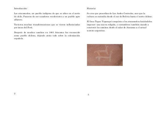Introducción:Los atacameños, un pueblo indígena de que se ubico en el nortede chile, Pasaron de ser cazadores recolectores...