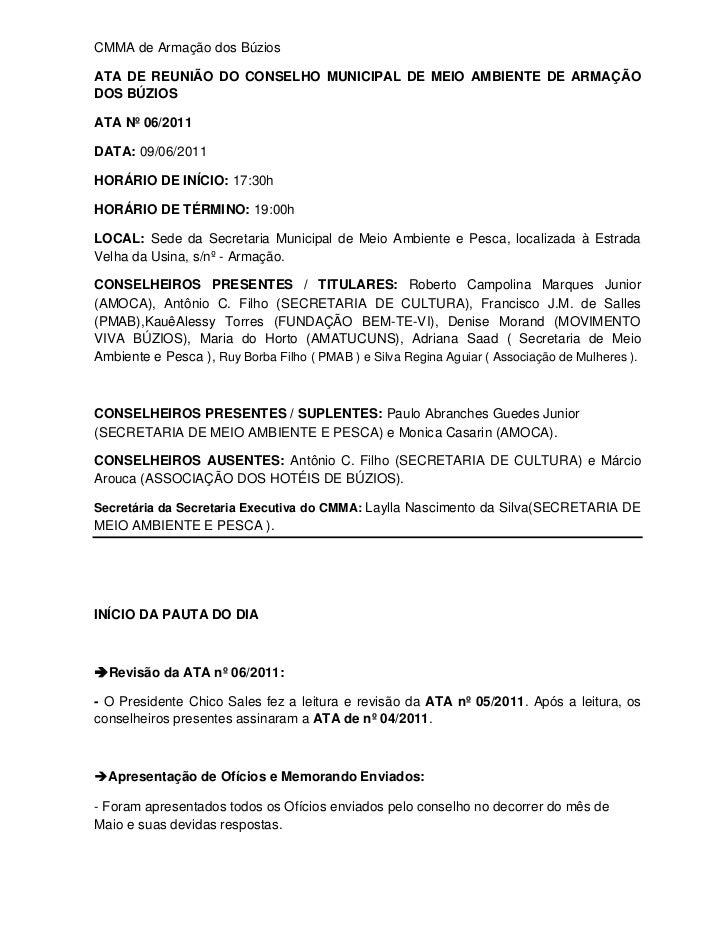 CMMA de Armação dos BúziosATA DE REUNIÃO DO CONSELHO MUNICIPAL DE MEIO AMBIENTE DE ARMAÇÃODOS BÚZIOSATA Nº 06/2011DATA: 09...