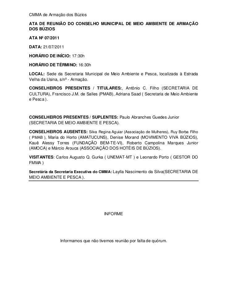 CMMA de Armação dos BúziosATA DE REUNIÃO DO CONSELHO MUNICIPAL DE MEIO AMBIENTE DE ARMAÇÃODOS BÚZIOSATA Nº 07/2011DATA: 21...