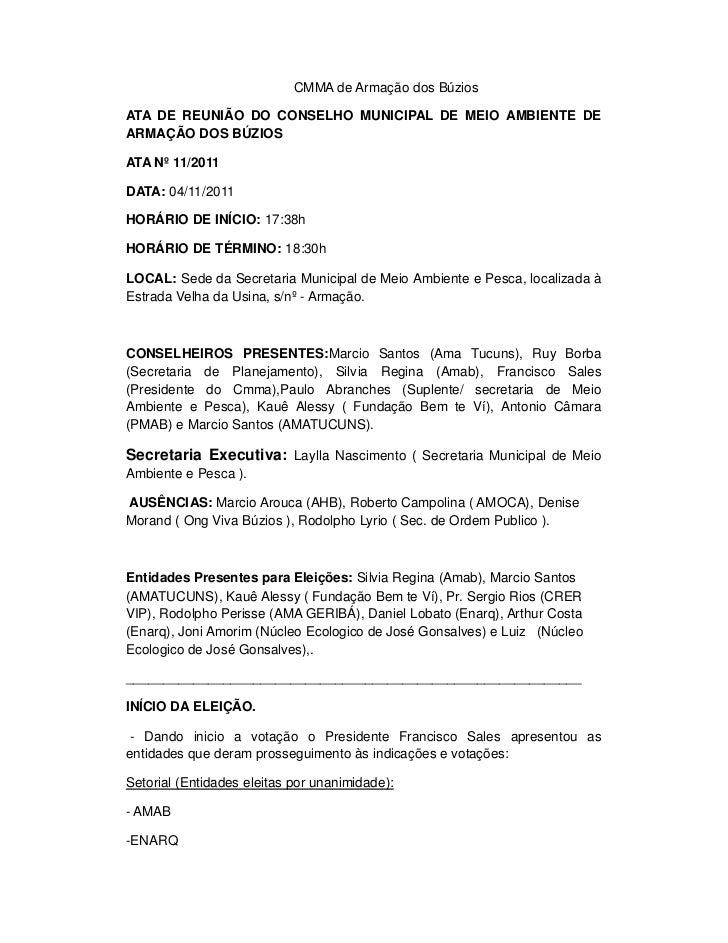 CMMA de Armação dos BúziosATA DE REUNIÃO DO CONSELHO MUNICIPAL DE MEIO AMBIENTE DEARMAÇÃO DOS BÚZIOSATA Nº 11/2011DATA: 04...