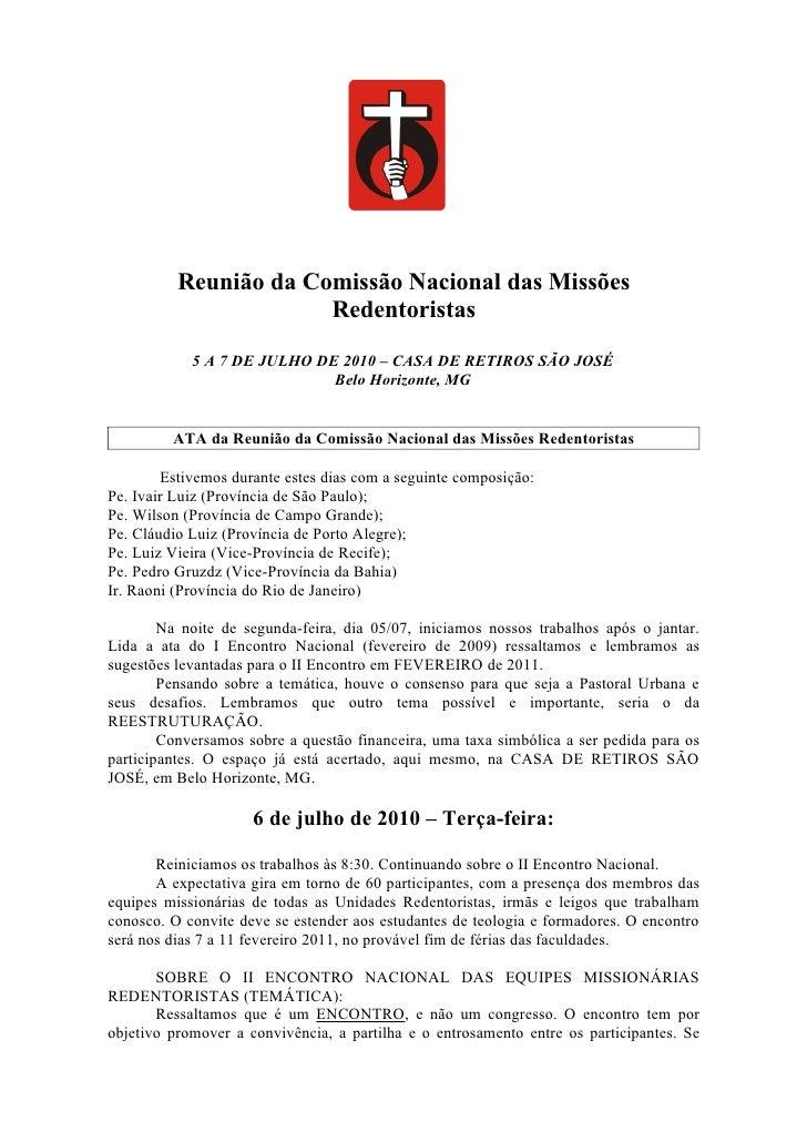 Reunião da Comissão Nacional das Missões                       Redentoristas            5 A 7 DE JULHO DE 2010 – CASA DE R...