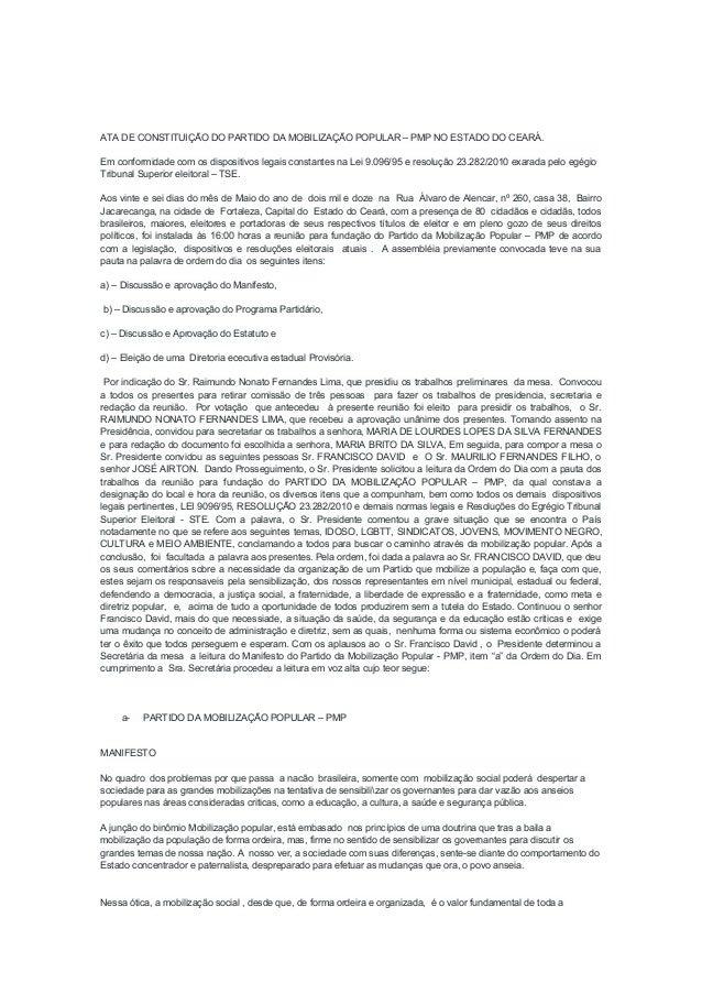 ATA DE CONSTITUIÇÃO DO PARTIDO DA MOBILIZAÇÃO POPULAR – PMP NO ESTADO DO CEARÁ.Em conformidade com os dispositivos legais ...