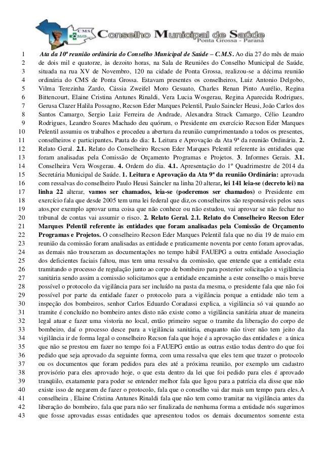 Ata da 10ª reunião ordinária do Conselho Municipal de Saúde – C.M.S. Ao dia 27 do mês de maio1 de dois mil e quatorze, às ...