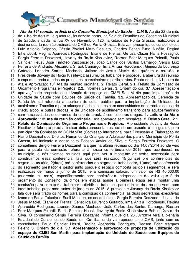 Ata da 14ª reunião ordinária do Conselho Municipal de Saúde – C.M.S. Ao dia 22 do mês1 de julho de dois mil e quatorze, às...