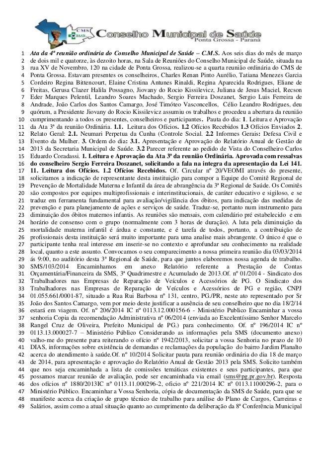 Ata da 4ª reunião ordinária do Conselho Municipal de Saúde – C.M.S. Aos seis dias do mês de março1 de dois mil e quatorze,...