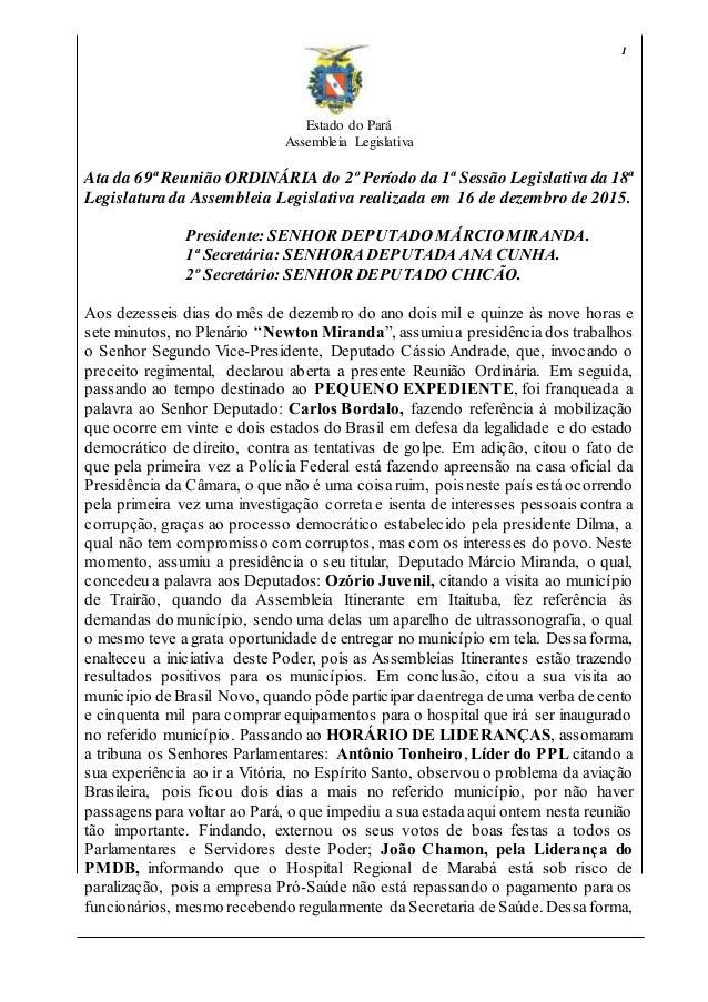Estado do Pará Assembleia Legislativa 1 Ata da 69ª Reunião ORDINÁRIA do 2º Período da 1ª Sessão Legislativa da 18ª Legisla...