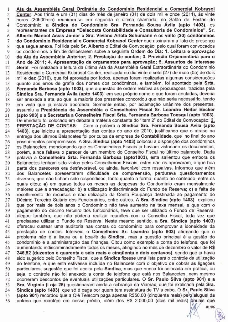 I   Ata da Assembléia Geral Ordinária do Condomínio Residgncial e Comercial Kobrasol 2   Center. Aos trinta e um (31) dias...