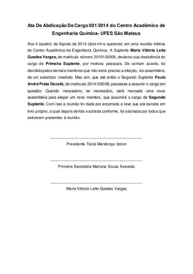 Ata De Abdicação De Cargo 001/2014 do Centro Acadêmico de  Engenharia Química- UFES São Mateus  Aos 4 (quatro) de Agosto d...