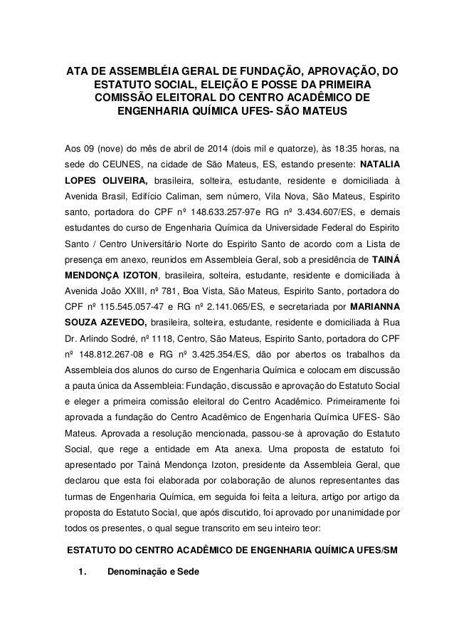 ATA DE ASSEMBLÉIA GERAL DE FUNDAÇÃO, APROVAÇÃO, DO ESTATUTO SOCIAL, ELEIÇÃO E POSSE DA PRIMEIRA COMISSÃO ELEITORAL DO CENT...